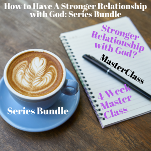 How To Have A Stronger Relationship With God Series Bundle