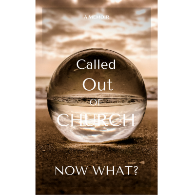 """Called Out of """"Local Church""""? Now What!"""